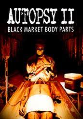 Autopsy II Black Market Body Parts