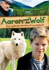 Aaron und der Wolf Eine außergewöhnliche Freundschaft