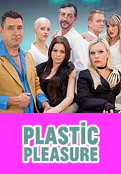 Plastic Pleasure Das wilde Treiben in der Beautyklinik